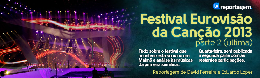 Reportagem%2520Esc%25202013 A Reportagem - «Festival Eurovisão Da Canção 2013» - 2ª Parte