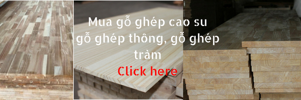 Gỗ ghép thông, gỗ ghép tràm, gỗ ghép cao su