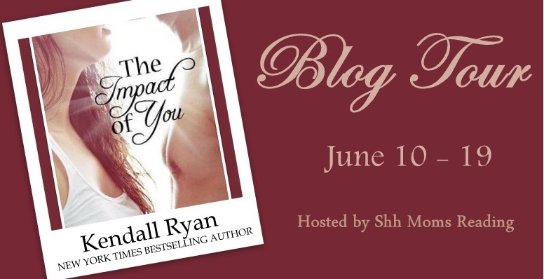 Tour: Excerpt — THE IMPACT OF YOU by Kendall Ryan