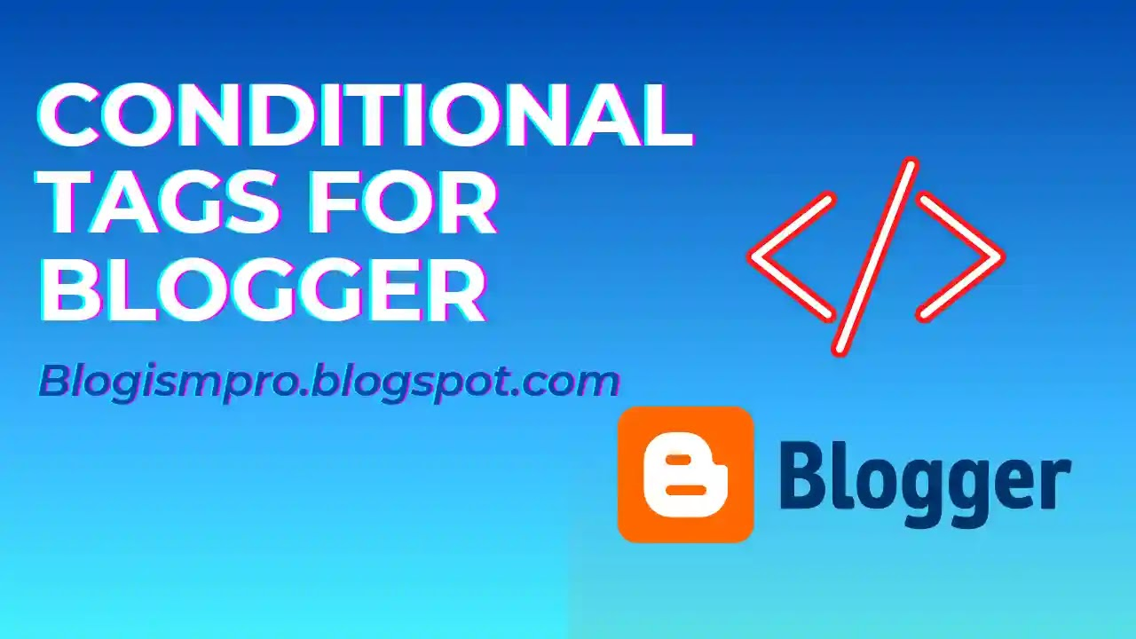 Blogger conditional tags