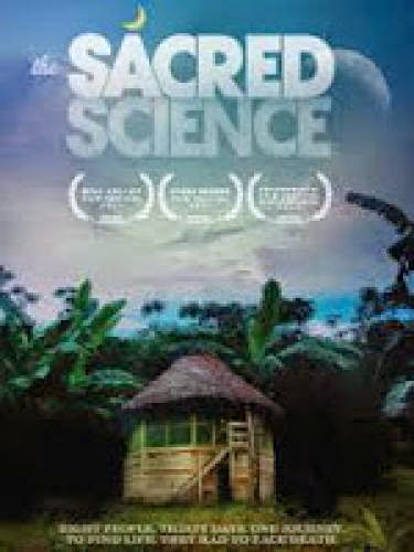 Sacred Science Film Healing In The Amazon Rainforest