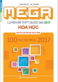 MEGA Luyện đề THPT Quốc gia 2017 môn Hóa học - Lục Trần, Hạnh Chu