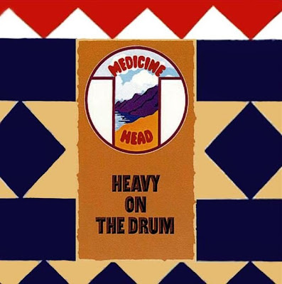 Medicine Head ~ 1971 ~ Heavy on the Drum