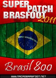 Mega Patch Brasil 800 Times - Brasfoot 2011