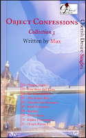 Cherish Desire Singles: Object Confessions, Collection 3, Max, erotica