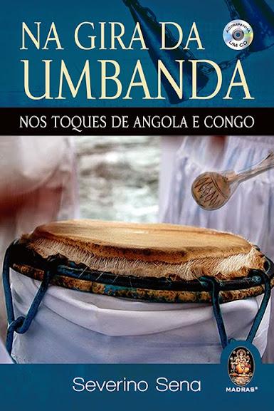 Na Gira da Umbanda – Nos Toques de Angola e Congo ACOMPANHA UM CD