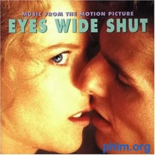 Phim Eyes wide shut-Mắt Nhắm Hờ