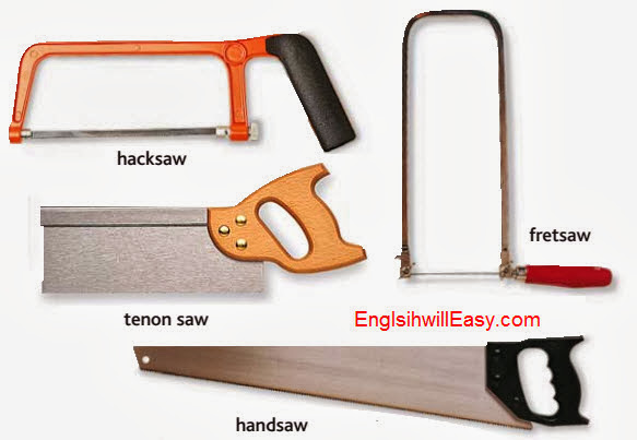 hacksaw%252C%2520tenon%2520saw%252C%2520fretsaw%252C%2520handsaw  Tools in Workshop, TOOLS AND HARDWARE  things english through pictures
