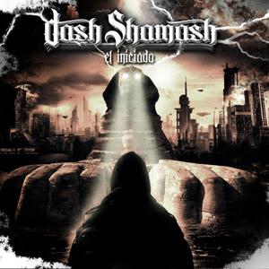Dash Shamash - El Iniciado