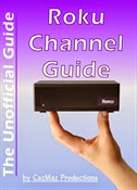 The Unofficial Roku Channel Guide; Annotated