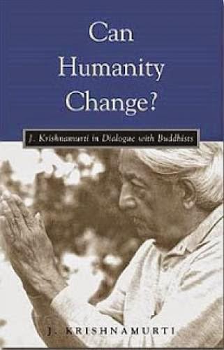 Can Humanity Change Jiddu Krishnamurti