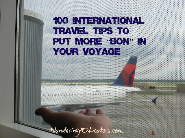 "100 International Travel Tips to Put more ""Bon"" in your Voyage"