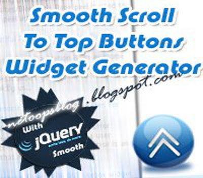 Smooth JQuery Scroll to Top Widget Generator for Blogger v.1