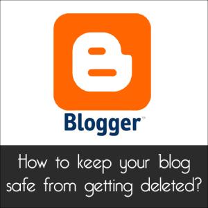 Bagaimana Cara Blog Blogger Anda Aman Agar Tidak Dihapus?