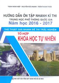 Hướng dẫn ôn tập thi THPT quốc gia 2016 - 2017 thủ thuật giải nhanh đề thi trắc nghiệm tổ hợp khoa học tự nhiên