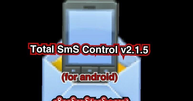 ✏Total SmS Control v2.1.5 for Android Apk ႏွင့္အသံုးျပဳပံု✏