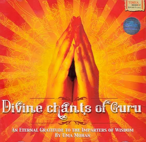 Divine Chants Of Guru By Uma Mohan Devotional Album MP3 Songs