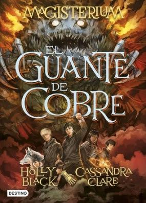 El guante de cobre 2, Cassandra Clare & Holly Black