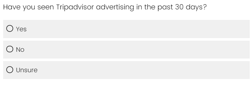 survey question about if you had seen TripAdvisor ads anywhere recently