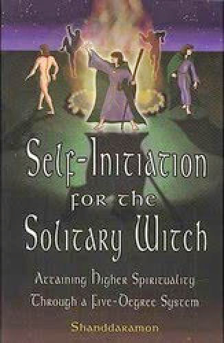 Shanddaramon Self Initiation For The Solitary Witch