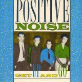 Positive Noise - Get Up and Go