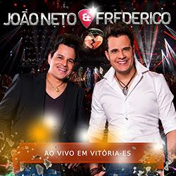 João Neto e Frederico   Ao Vivo Em Vitoria 2014