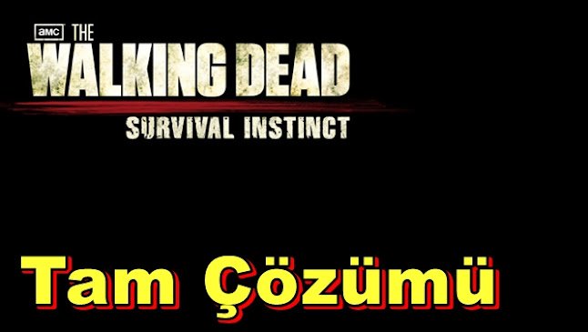 The Walking Dead: Survival Instinct Tam Çözümü