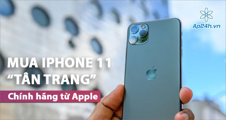 Bạn có mua iPhone 11 tân trang với mức giá cực hấp dẫn từ Apple