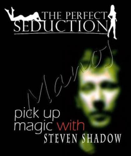 The Perfect Seduction Pickup Magic With Steven Shadow Iso
