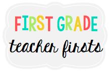 First Grade Teacher Firsts