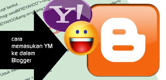 Cara memasukkan yahoo messenger ke dalam blogger, bloggerhelper, bloggertricks, blogger help