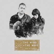 The Wind and the Wave: From the Wreckage