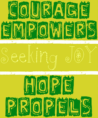 Seeking Joy Courage Empowers Hope Propels
