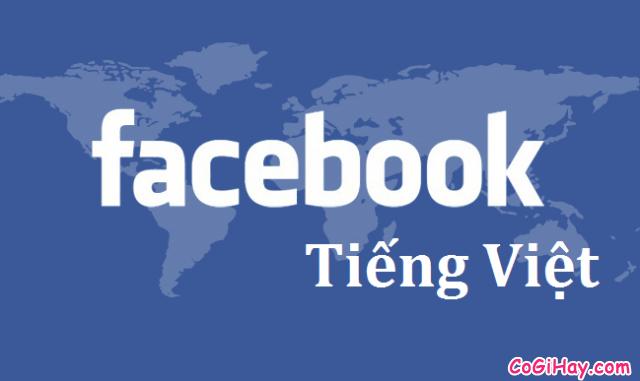 Cách đổi ngôn ngữ Facebook sang giao diện Tiếng Việt