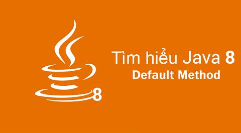 Java 8 - Khám phá cách sử dụng Default Method