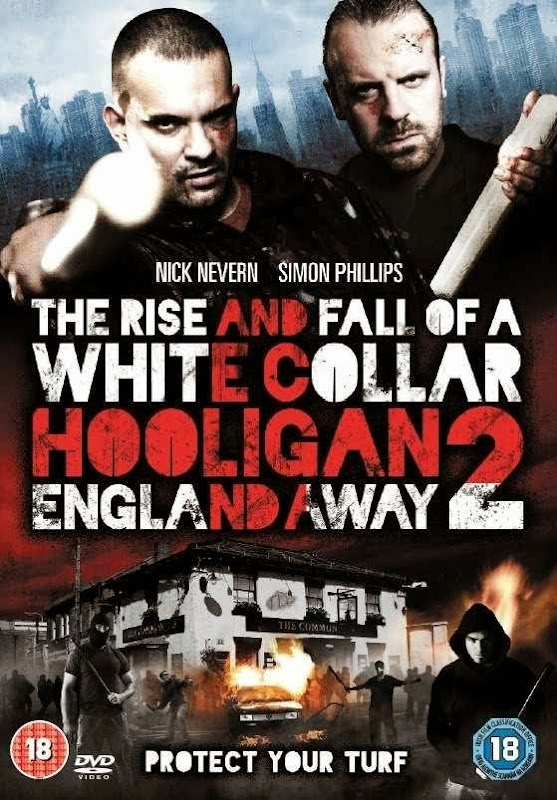 Poster Of English Movie White Collar Hooligan 2: England Away (2013) Free Download Full New Hollywood Movie Watch Online At Alldownloads4u.Com