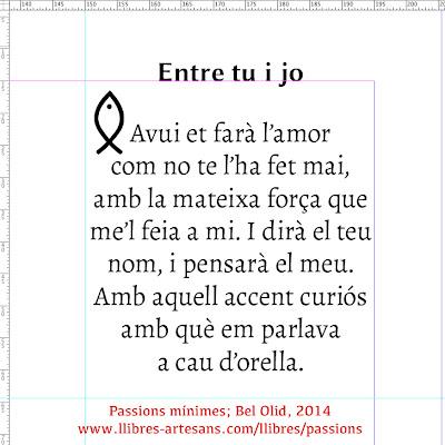Entre tu i jo; Passions mínimes, Bel Olid 2014