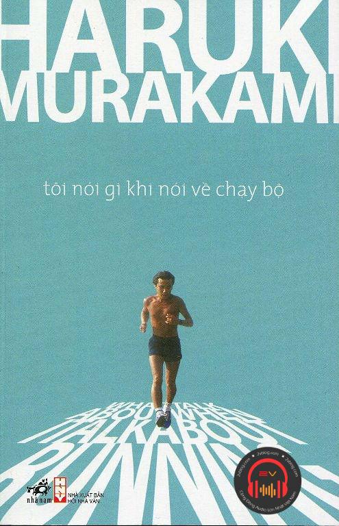 Sách nói online: Tôi nói gì khi nói về chạy bộ - Haruki Murakami (Hoàn)