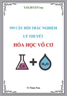 999 câu hỏi trắc nghiệm lý thuyết Hóa học vô cơ