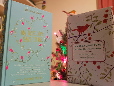 Copies of My True Love Gave To Me edited by Stephanie Perkins and A Merry Christmas and Other Stories by Louisa May Alcott