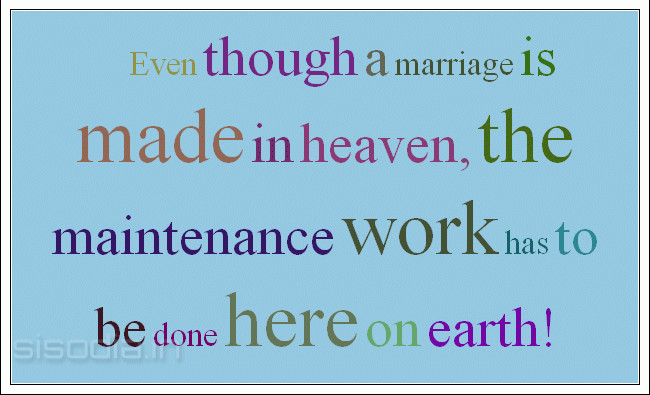 Quotes Find Even Though A Marriage Is Made In Heaven The