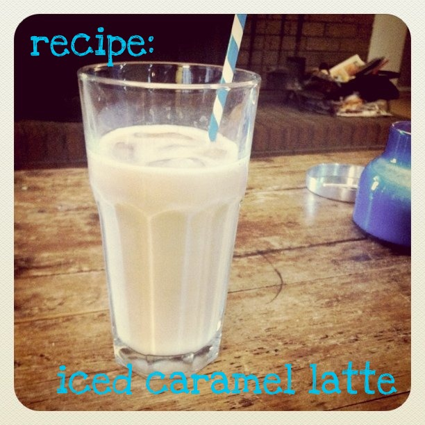 Oh, Sweet Joy!: Recipe: Homemade Iced Caramel Latte