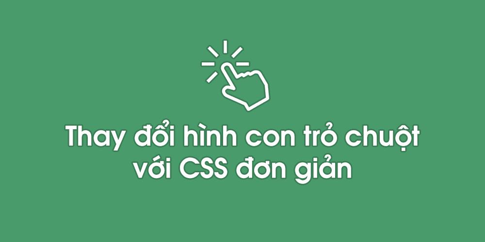 Thay đổi hình con trỏ chuột cho blogspot với CSS đơn giản