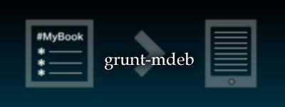 MarkdownからEPUB データを生成する「grunt-mdeb」を書いてみた