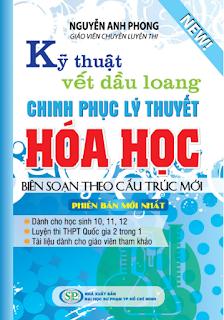 Kỹ thuật vết dầu loang chinh phục lý thuyết Hóa học - Nguyễn Anh Phong