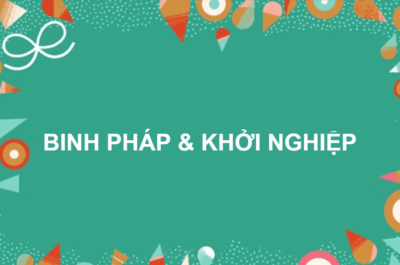 BINH PHÁP & KHỞI NGHIỆP