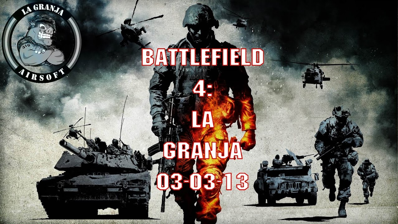 PARTIDA anulada  BATTLEFIELD 4 - La Granja Airsoft - Partida abierta BATTLEFIELD+4