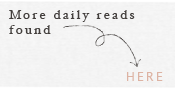 More Daily Reads, Here