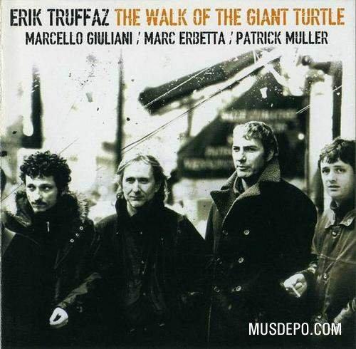 Ce que vous écoutez  là tout de suite - Page 21 Erik_truffaz_the_walk_of_the_giant_turtle