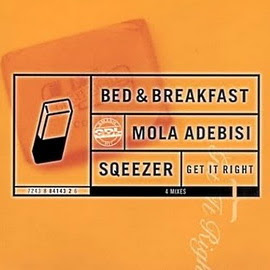 Bed & Breakfast, Mola Adebisi, Sqeezer – Get It Right (Single)